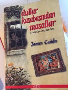 Dullar Kasabasından Masallar ve Erkekler Diyarı Tarihçesinden Notlar - James Cañón